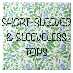 Short sleeved and sleeveless tops